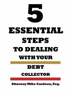 Know What You Need to Know to Deal With Your Debt Collector—Right Now!
